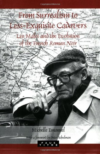 9789042020801: From Surrealism to Less-exquisite Cadavers: Leo Malet and the Evolution of the French Roman Noir