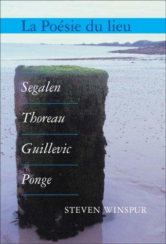9789042021037: La poésie du lieu : Segalen, Thoreau, Guillevic, Ponge