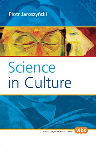 Science in Culture (Value Inquiry Book Series: Jaroszynski, Piotr
