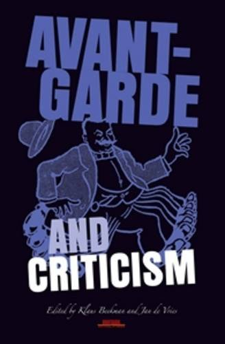 9789042021525: Avant-Garde and Criticism. (Avant-garde Critical Studies)