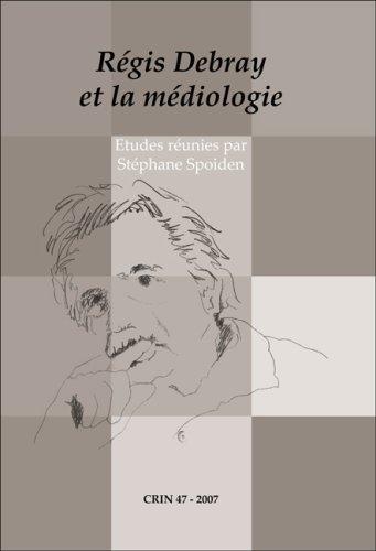 9789042021600: Régis Debray Et La Médiologie (C.r.i.n.: Cahiers De Recherche Des Instituts Néerlandais De Langue Et De Littérature Française) (French Edition)