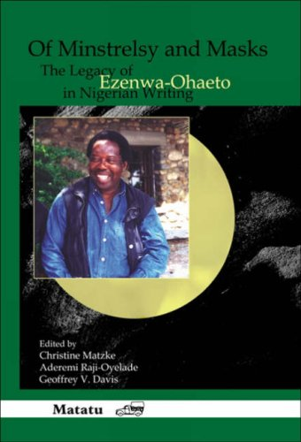 9789042021686: Of Minstrelsy and Masks: The Legacy of Ezenwa-Ohaeto in Nigerian Writing (Matatu 33)