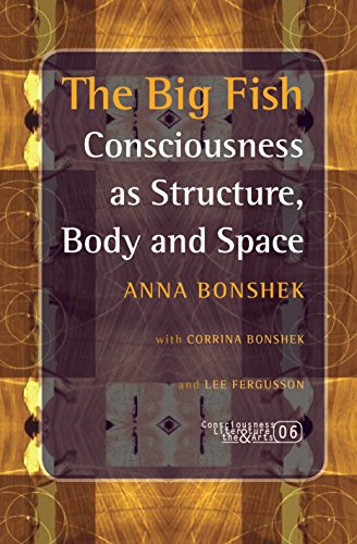The Big Fish: Consciousness as Structure, Body: Bonshek, Anna