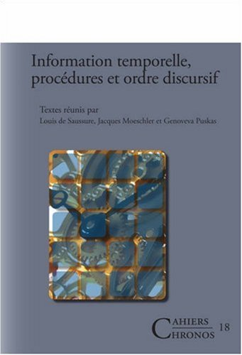 9789042022157: Information Temporelle, Procedures Et Ordre Discursif. (Cahiers Chronos) (French Edition)