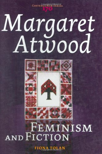 MARGARET ATWOOD Feminism and Fiction: Tolan, Fiona
