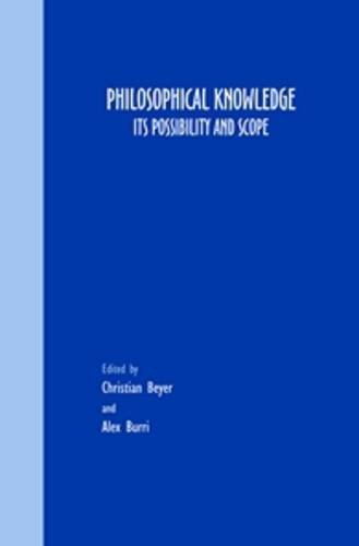 9789042022348: Philosophical Knowledge. Its Possibility and Scope (Grazer Philosophische Studien)