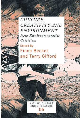 9789042022508: Culture, Creativity and Environment: New Environmentalist Criticism. (Nature, Culture and Literature)