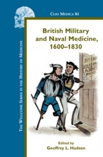 9789042022720: British Military and Naval Medicine, 1600-1830 (Clio Medica)