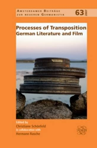 Processes of Transposition. German Literature and Film: Schonfeld, Christine and Hermann Rasche
