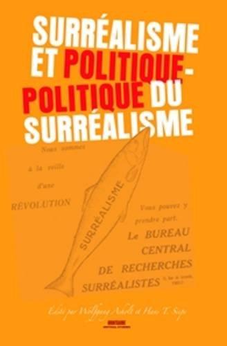 9789042022966: Surréalisme et politique Politique du Surréalisme: Politique Du Surrealisme (Avant-Garde Critical Studies)