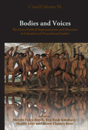 9789042023345: Bodies and Voices: The Force- Field of Representation and Discourse in Colonial and Postcolonial Studies (Cross/Cultures: Readings in the Post/ Colonial: Literatures in English)