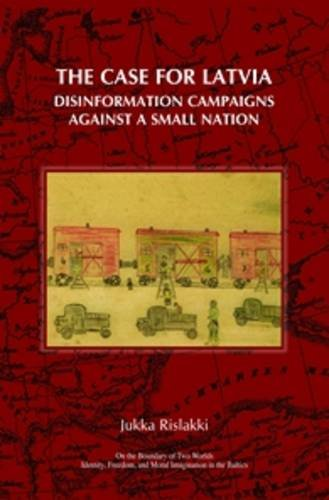 9789042024243: The Case for Latvia: Disinformation Campaigns Against a Small Nation - Fourteen Hard Questions and Straight Answers about a Baltic Country (On the ... and Moral Imagination in the Baltics )