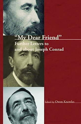 My Dear Friend : Further Letters to and About Joseph Conrad (Hardback)