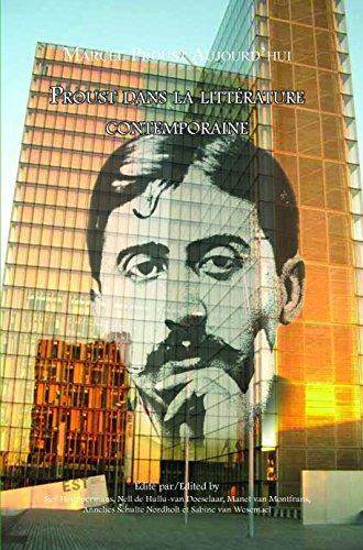 Proust Dans La Litterature Contemperaine (marcel Proust: Houppermans, Sjef et