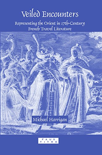 Veiled Encounters: Representing the Orient in 17th-Century French Travel Literature. (Faux Titre): ...