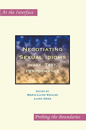 Negotiating Sexual Idioms: Image, Text, Performance. (At: Marie-Luise Kohlke (Editor),