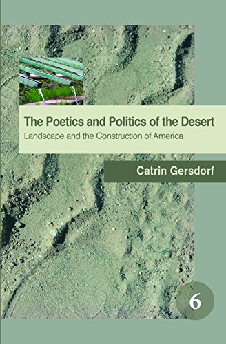 9789042024960: The Poetics and Politics of the Desert: Landscape and the Construction of America.: 6 (Spatial Practices)