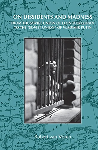 On Dissidents and Madness: From The Soviet: Robert van Voren