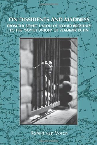 On Dissidents and Madness: From The Soviet: Robert van Voren,