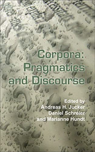 9789042025929: Corpora: Pragmatics and Discourse: Papers from the 29th International Conference on English Language Research on Computerized C (Language and Computers: Studies in Practical Linguistics)
