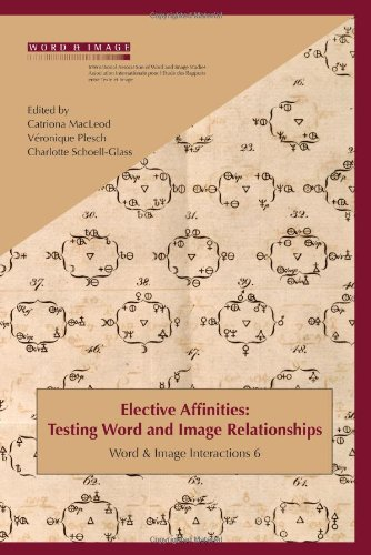 9789042026186: Elective Affinities: Testing Word and Image Relationships. (Word and Image Interactions)