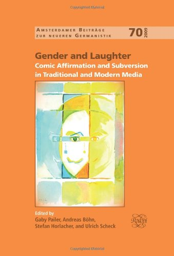 9789042026728: Gender and Laughter: Comic Affirmation and Subversion in Traditional and Modern Media. (Amsterdamer Beitrage Zur Neueren Germanistik)