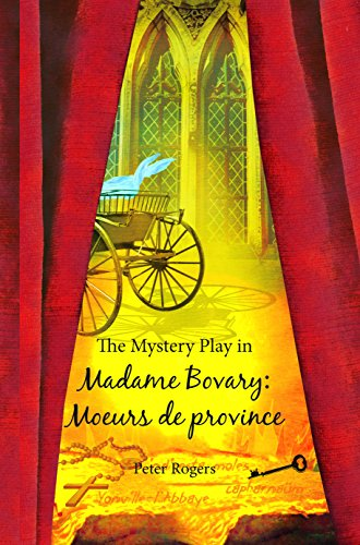 The Mystery Play in Madame Bovary: Moeurs: Peter Rogers