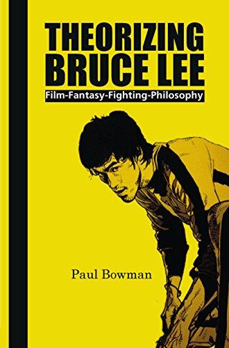 9789042027770: Theorizing Bruce Lee: Film-Fantasy-Fighting-Philosophy (Comtemporary Cinema)