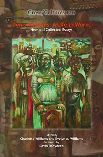 9789042027916: Denis Williams: A Life in Works: New and Collected Essays. (Cross/Cultures)