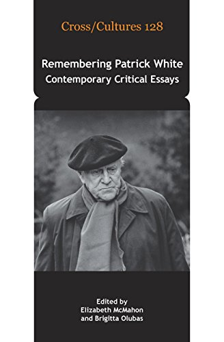 Remembering Patrick White: Contemporary Critical Essays. (Cross/Cultures)