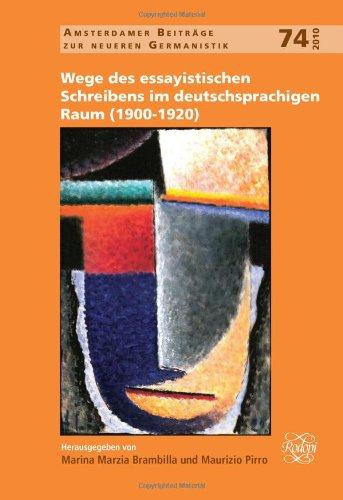 9789042028616: Wege Des Essayistischen Schreibens Im Deutschsprachigen Raum (1900-1920). (Amsterdamer Beitrage zur Neueren Germanistik)