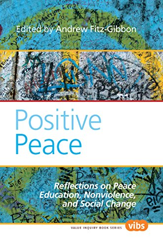9789042029910: Positive Peace: Reflections on Peace Education, Nonviolence, and Social Change. (Value Inquiry Book Series / Philosophy of Peace)