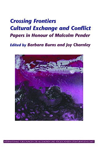 Crossing frontiers : cultural exchange and conflict : papers in honour of Malcolm Pender. - Burns, Barbara & Joy Charnley (eds.)