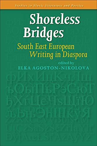 9789042030206: Shoreless Bridges: South East European Writing in Diaspora. (Studies in Slavic Literature and Poetics)