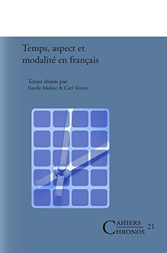 9789042030268: Temps, Aspect Et Modalite En Francais. (Cahiers Chronos)