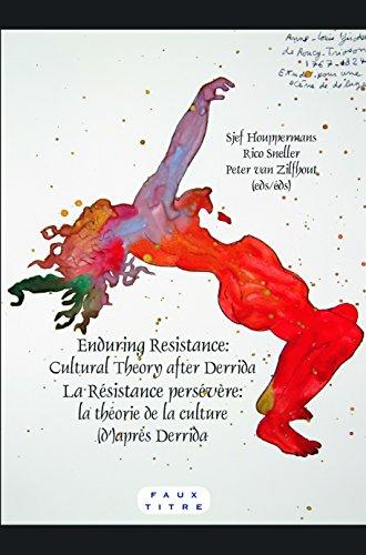 9789042030305: Enduring Resistance/La Resistance Persevere. Cultural Theory After Derrida/La Theorie de La Culture (D')Apres Derrida. (Faux Titre) (English and French Edition)