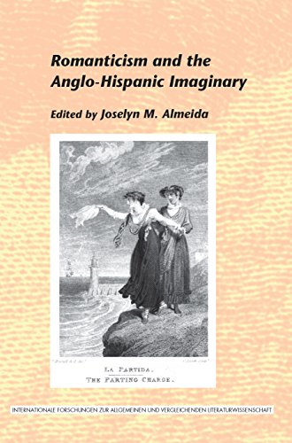 Romanticism and the Anglo-Hispanic imaginary.: Almeida, Joselyn M. (ed.)