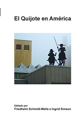 El Quijote en America: Friedhelm Schmidt-Welle, Ingrid Simson