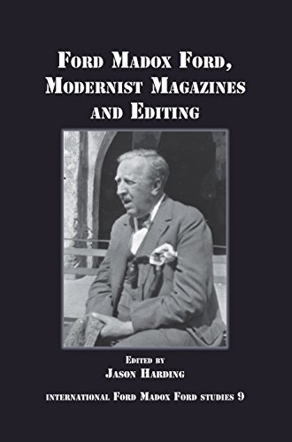 Ford Madox Ford, Modernist Magazines and Editing. (International Ford Madox Ford Studies)