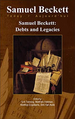 9789042031661: Samuel Beckett Today/Aujourd'hui, N� 22 : Samuel Beckett : Debts and Legacies