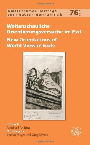Weltanschauliche Orientierungsversuche im Exil / New Orientations of World View in Exile. - ANDRESS, REINHARD|EVELYN MEYER|GREG DIVERS [EDS.].