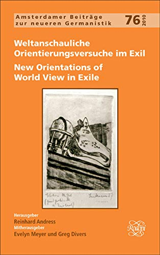 Weltanschauliche Orientierungsversuche im Exil / New Orientations of World View in Exile. - ANDRESS, REINHARDEVELYN MEYERGREG DIVERS [EDS.].