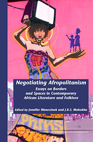 9789042032224: Negotiating Afropolitanism: Essays on Borders and Spaces in Contemporary African Literature and Folklore. (Internationale Forschungen Zur Allgemeinen Und Vergleichenden Literaturwissenschaft)