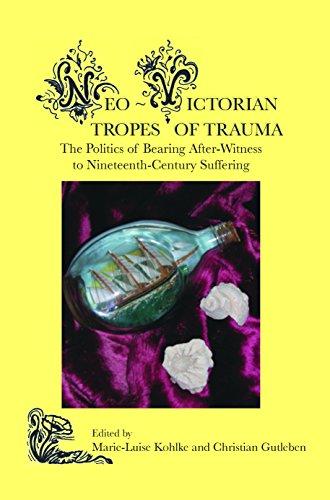 Neo-Victorian Tropes of Trauma: Marie-Luise Kohlke