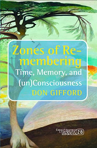 Zones of Re-Membering: Time, Memory, and (Un)Consciousness. (Consciousness, Literature and the Arts) (9042032596) by Don Gifford