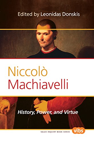 9789042032774: Niccolo Machiavelli: History, Power, and Virtue. (Value Inquiry Book Series / Philosophy, Literature, and Politics)