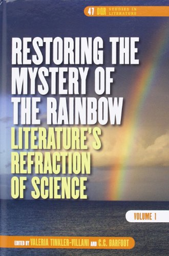 9789042033252: Restoring the Mystery of the Rainbow: Literature's Refraction of Science (DQR Studies in Literature 47)