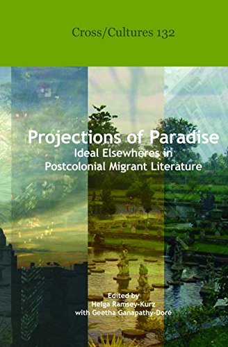9789042033337: Projections of Paradise: Ideal Elsewheres in Postcolonial Migrant Literature. (Cross/Cultures)