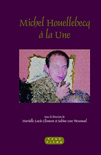 9789042033405: Michel Houellebecq a la Une (Faux Titre) (French Edition)