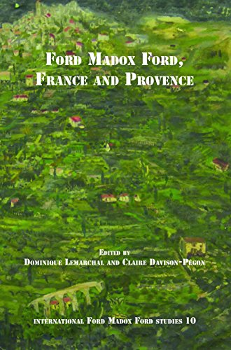 Ford Madox Ford, France and Provence (International Ford Madox Ford Studies)